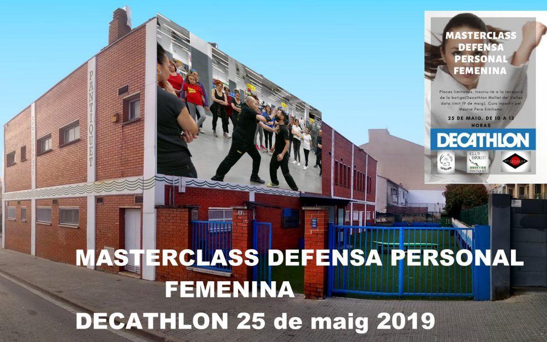 Master Class Defensa Personal Femenina, Decatlon Mollet, Club Esportiu Pantiquet, 25.05.2019